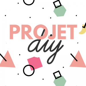 Projet DIY - Blog Do it yourself